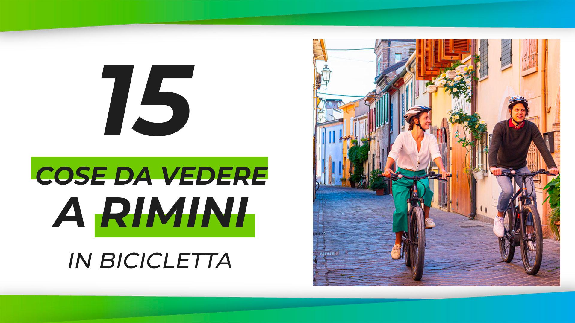 Le 15 cose da vedere a Rimini in bicicletta nel 2021