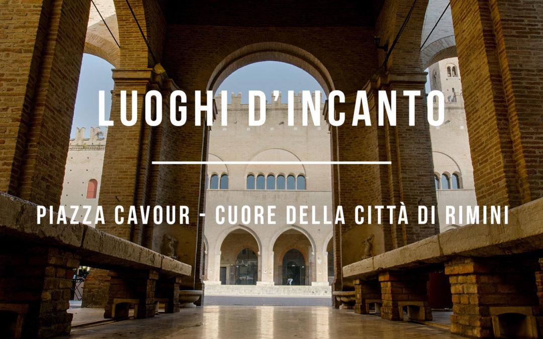 Luoghi d'incanto – Piazza Cavour, cuore della città di Rimini